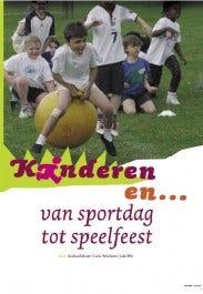 Kinderen en ... van sportdag tot speelfeest