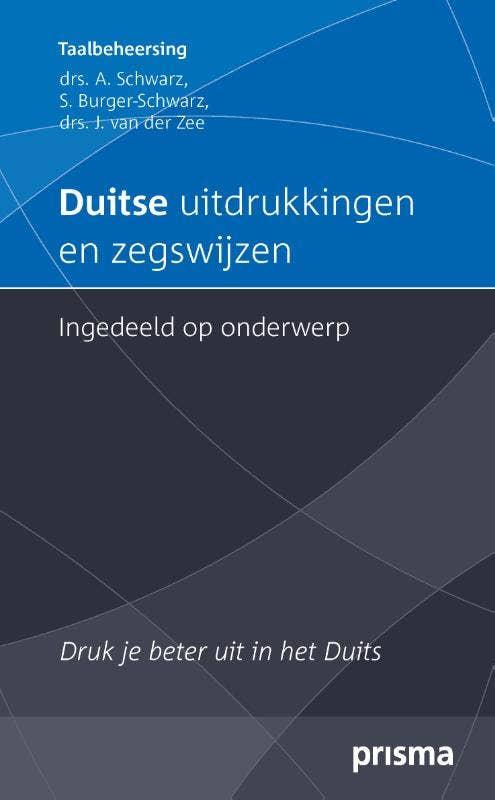 Prisma uitdrukkingen en zegswijzen; ingedeeld op onderwerp - Duitse uitdrukkingen en zegswijzen ingedeeld op onderwerp