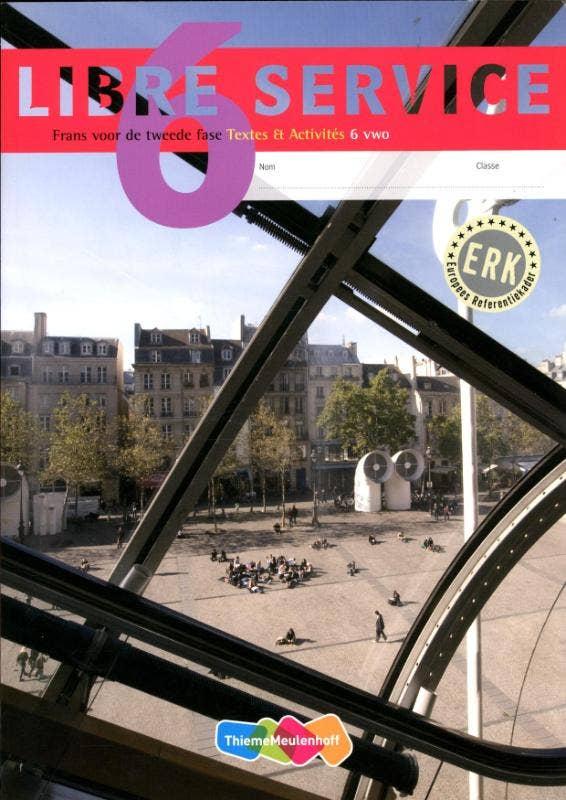 Libre service Frans voor tweede fase 6 vwo Textes et activites