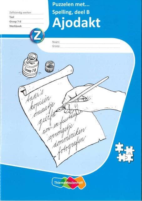 Ajodakt Puzzelen met spelling - Groep 7 en 8 -  Werkboek B (5 ex.)