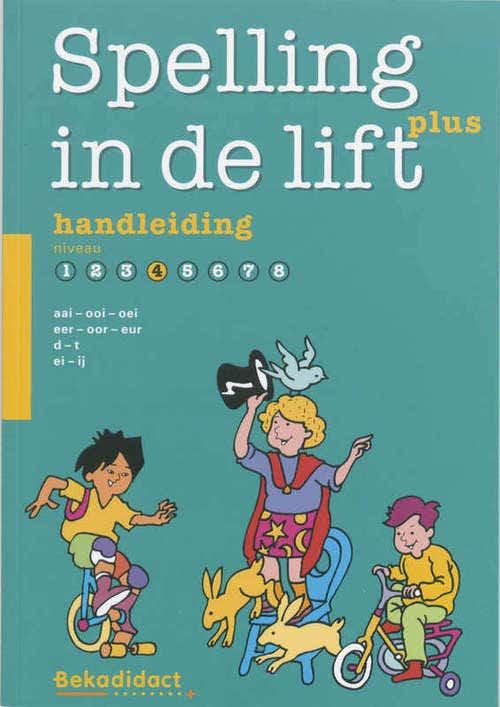 Spelling in de lift Plus Niveau 4 Handleiding