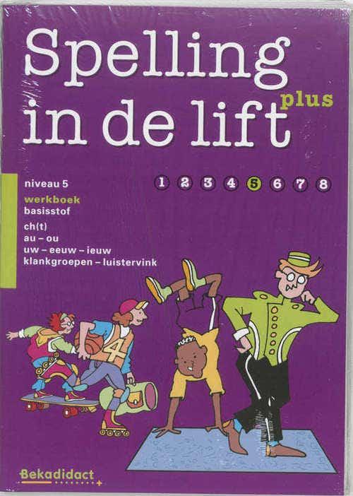 Spelling in de lift Plus Niveau 5 5 ex Werkboek basisstof