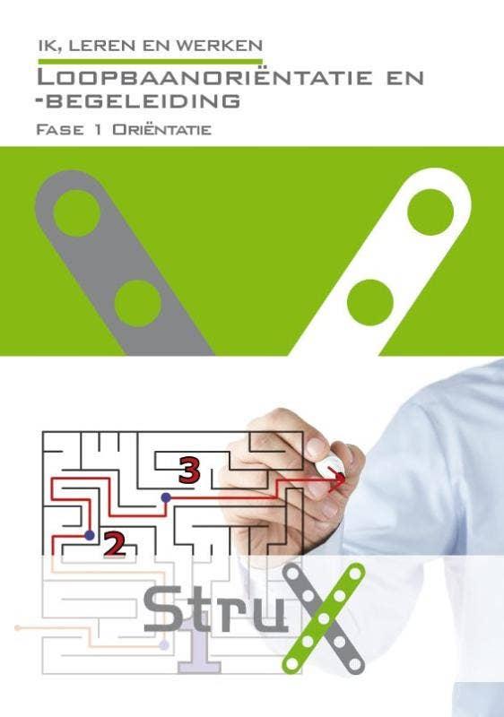 StruX - Ik; leren en werken -  Loopbaanoriëntatie logboek fase 1
