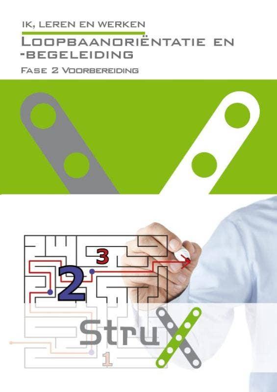 StruX - Ik; leren en werken - Loopbaanoriëntatie logboek fase 2