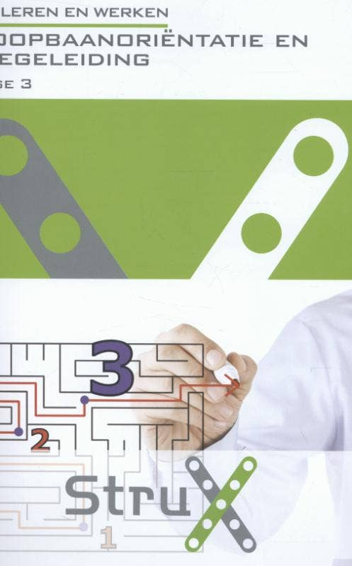 StruX - Ik; leren en werken - Loopbaanoriëntatie logboek fase 3