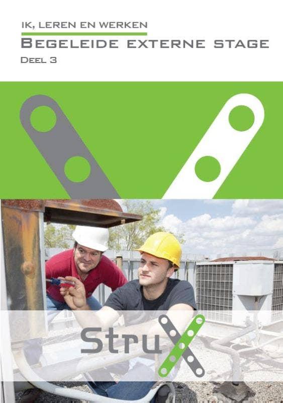 StruX - Ik; leren en werken - Begeleide externe stage - Deel 3