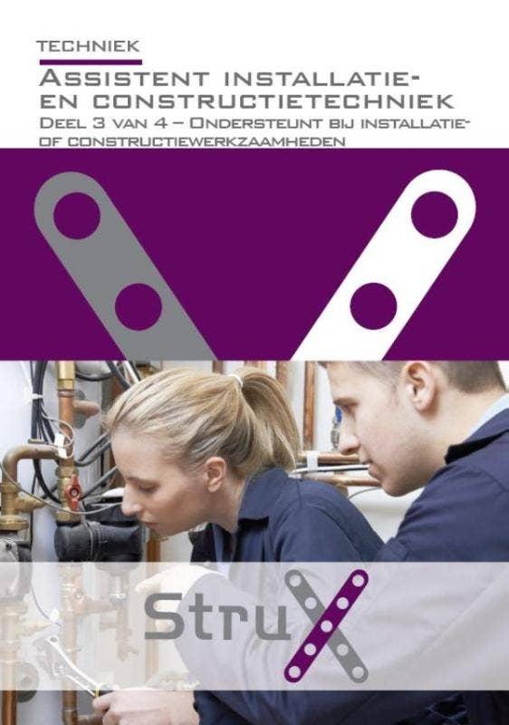 StruX Assistent installatie- en constructietechniek - deel 3 - Ondersteunt bij installatie- of constructietechniek