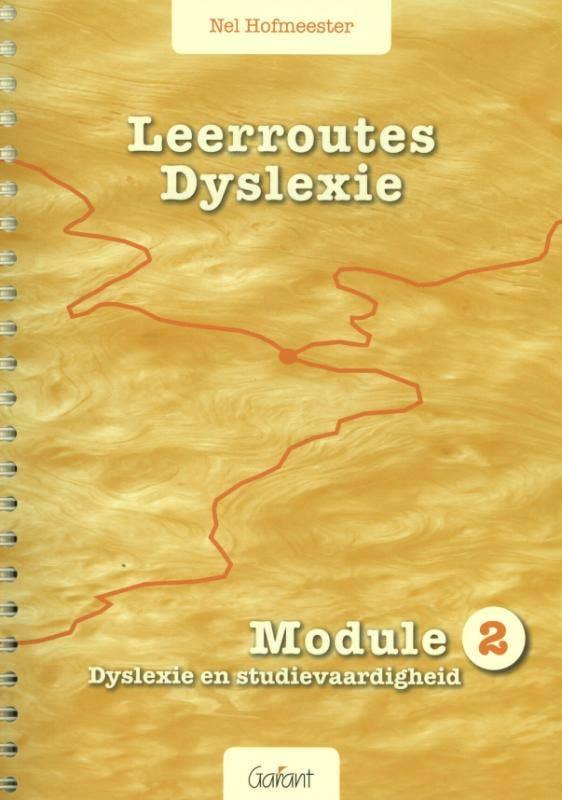 Leerroutes Dyslexie. Module 2: dyslexie en studievaardigheid