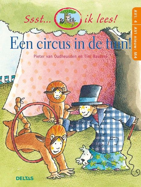 Ssst... ik lees! Een circus in de tuin! (AVI 4 - AVI nieuw M4)