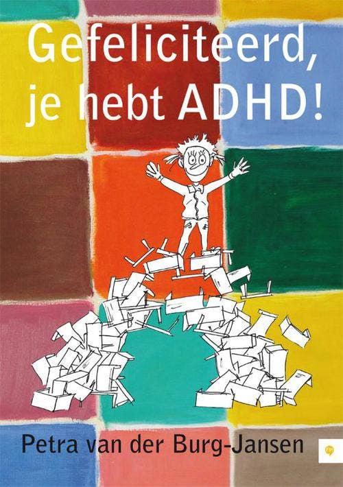Gefeliciteerd; je hebt ADHD!