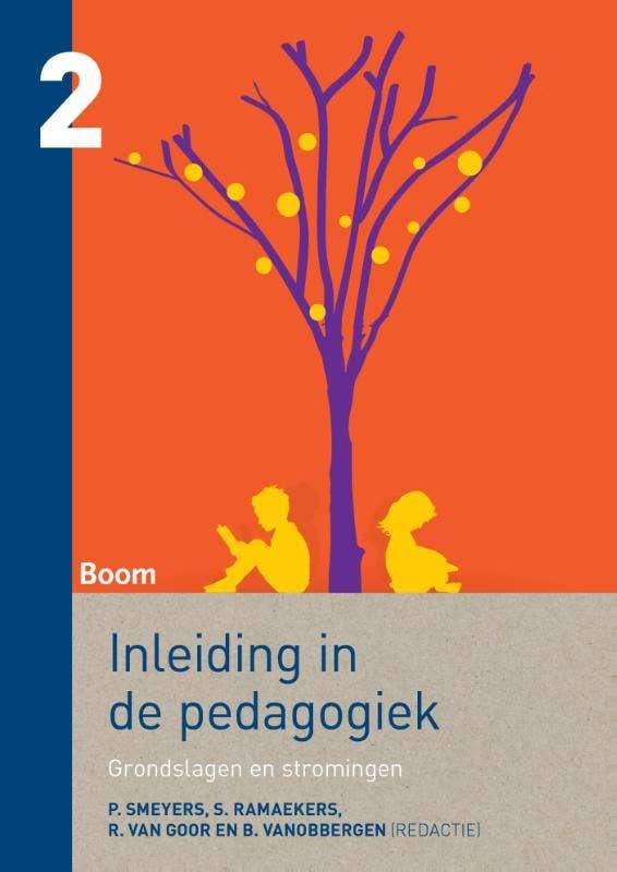 Inleiding in de pedagogiek 2 Grondslagen en stromingen