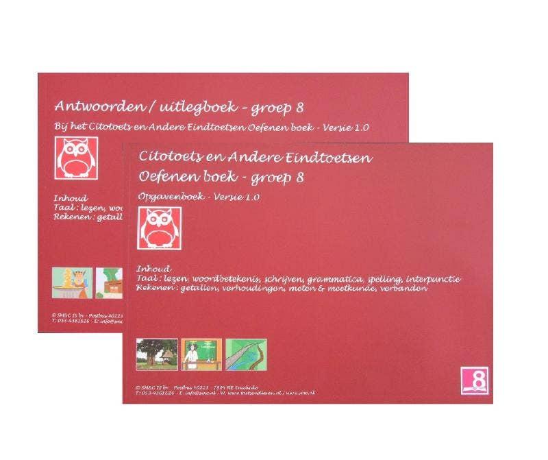 Cito toets en andere eindtoetsen - Oefenen voor taal en rekenen Groep 8 - Versie 1.0 Opgaven en Antwoorden/uitlegboek