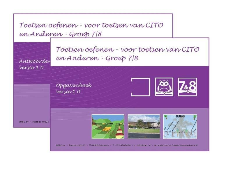 Toetsen oefenen - voor toetsen van CITO en Anderen - Groep 7|8 - versie 1.0 Opgaven en Antwoorden/uitlegboek