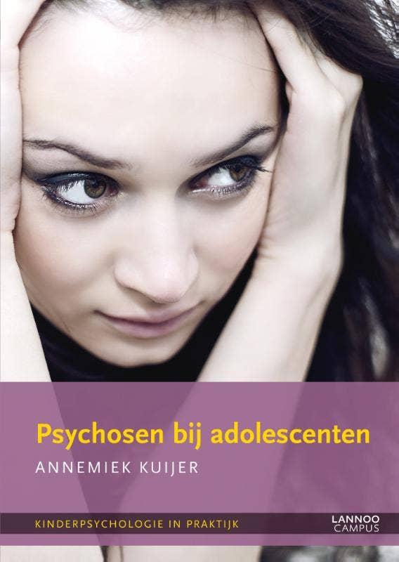 Kinderpsychologie in praktijk - Psychosen bij adolescenten