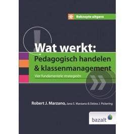 Beknopte uitgave Wat werkt: Pedagogisch handelen en klassenmanagement