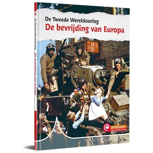 Serie Uitgelicht! De Tweede Wereldoorlog - De bevrijding van Europa