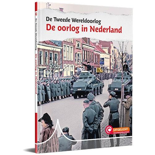 Serie Uitgelicht! De Tweede Wereldoorlog - De oorlog in Nederland