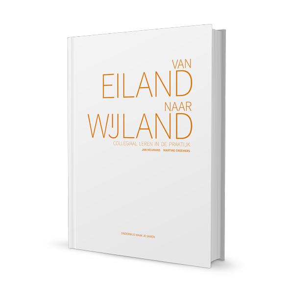 Van Eiland naar Wijland - Collegiaal leren in de praktijk